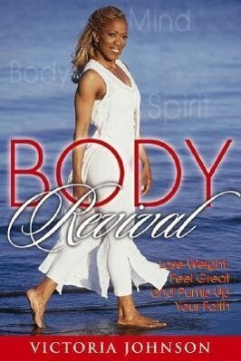 Body Revival: Lose Weight, Feel Great and Pump Up Your Faith als Taschenbuch