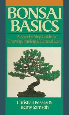 Bonsai Basics: A Step-By-Step Guide to Growing, Training & General Care als Taschenbuch