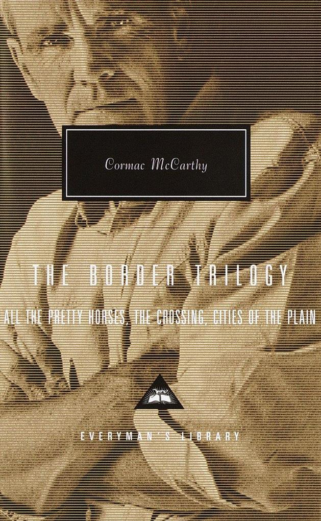The Border Trilogy: All the Pretty Horses, the Crossing, Cities of the Plain als Buch