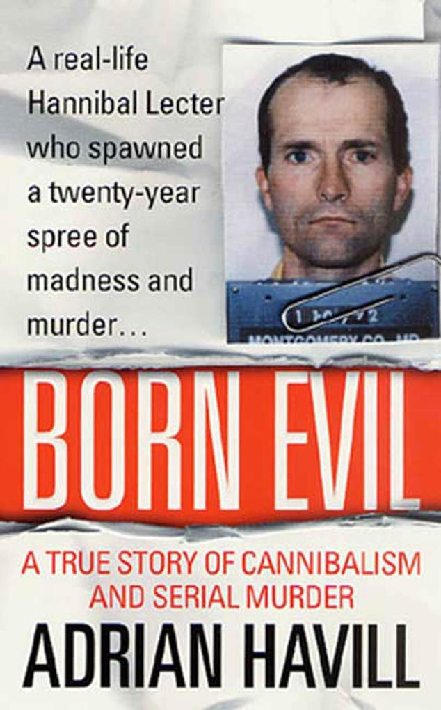Born Evil: A True Story of Cannibalism and Serial Murder als Taschenbuch
