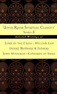Upper Room Spiritual Classics Series 3: Selected Writings of John of the Cross, William Law, Desert Mothers & Fathers, John Woolman, and Catherine of als Taschenbuch