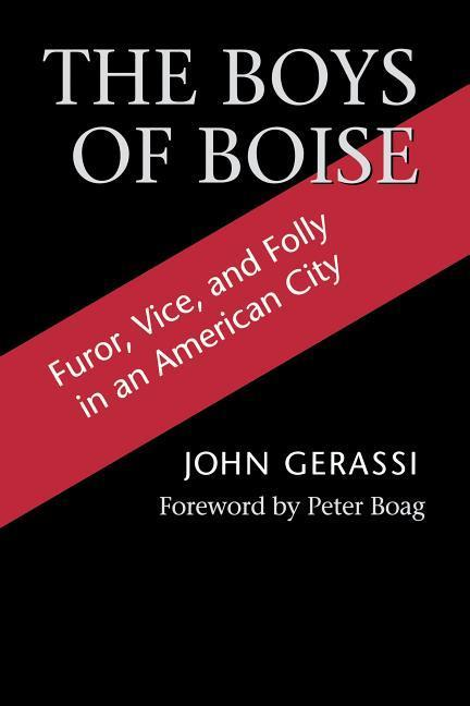The Boys from Boise: Furor, Vice and Folly in an American City als Taschenbuch