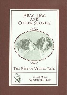 Brag Dog and Other Stories: The Best of Vereen Bell als Buch