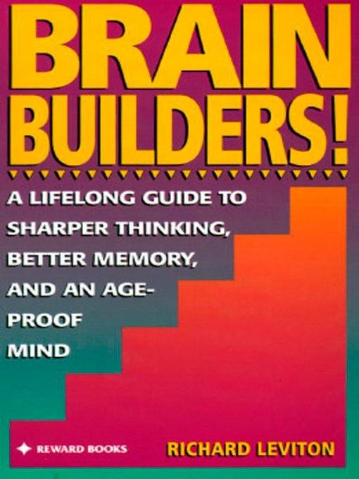 Brain Builders!: A Lifelong Guide to Sharper Thinking, Better Memory, and Anage-Proof Mind als Taschenbuch