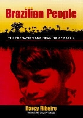 The Brazilian People: The Formation and Meaning of Brazil als Buch