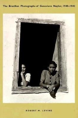 The Brazilian Photographs of Genevieve Naylor, 1940-1942 als Taschenbuch