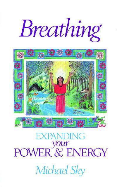Breathing: Expanding Your Power and Energy als Taschenbuch