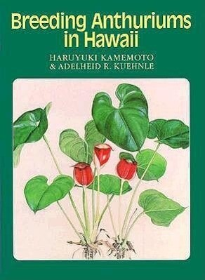 Kamemoto: Breeding Anthurium/Hawaii als Buch
