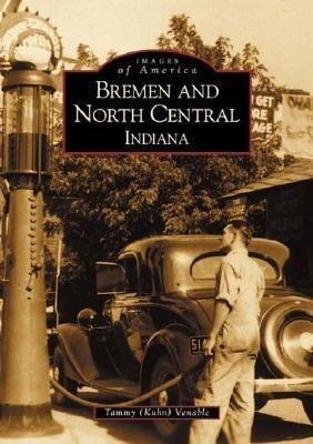 Bremen and North Central Indiana als Taschenbuch