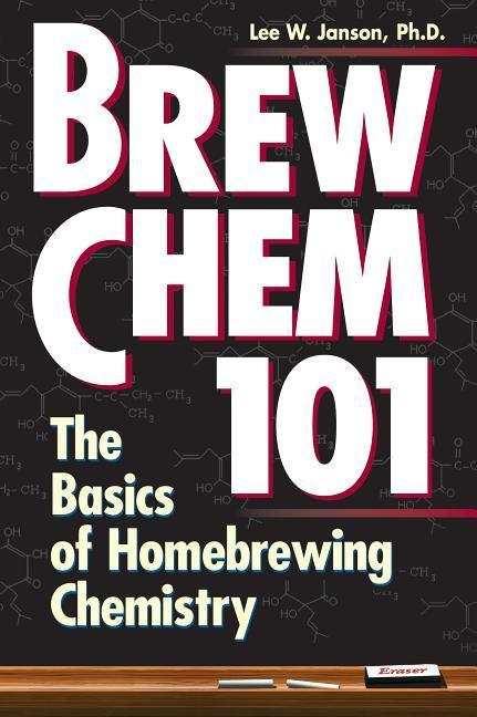Brew Chem 101: The Basics of Homebrewing Chemistry als Taschenbuch