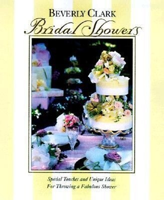 Bridal Showers: Special Touches and Unique Ideas for Throwing a Fabulous Shower als Taschenbuch