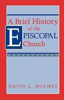 A Brief History of the Episcopal Church als Taschenbuch