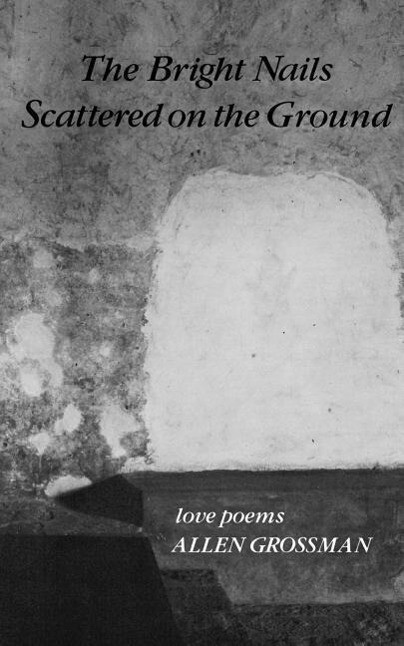 The Bright Nails Scattered on the Ground: Love Poems als Taschenbuch