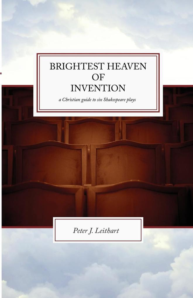 Brightest Heaven of Invention: Christian Guide to Six Shakespeare Plays als Taschenbuch