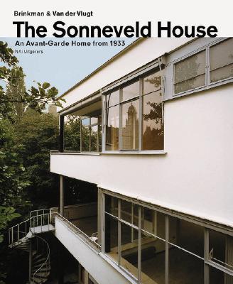 The Sonneveld House: Brinkman and Van Der Vlugt an Avant-Garde Home from 1933 als Taschenbuch
