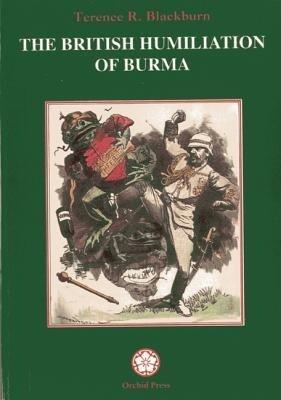 The British Humiliation of Burma als Taschenbuch