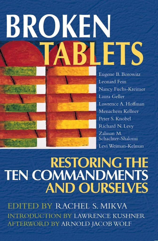 Broken Tablets: Restoring the Ten Commandments and Ourselves als Taschenbuch