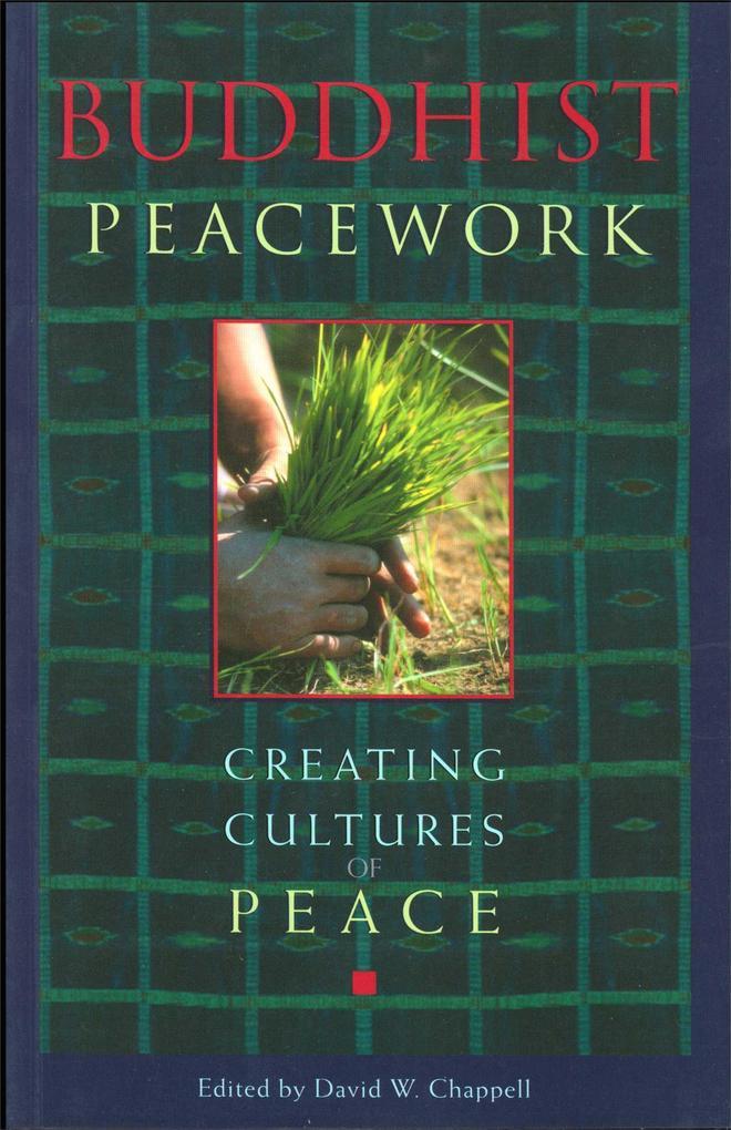 Buddhist Peacework: Creating Cultures of Peace als Taschenbuch