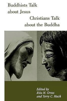 Buddhists Talk about Jesus, Christians Talk about the Buddha als Taschenbuch