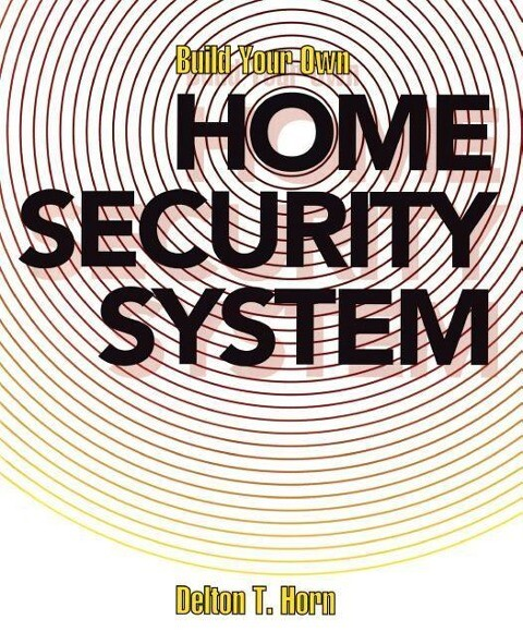 Build Your Own Home Security System als Taschenbuch