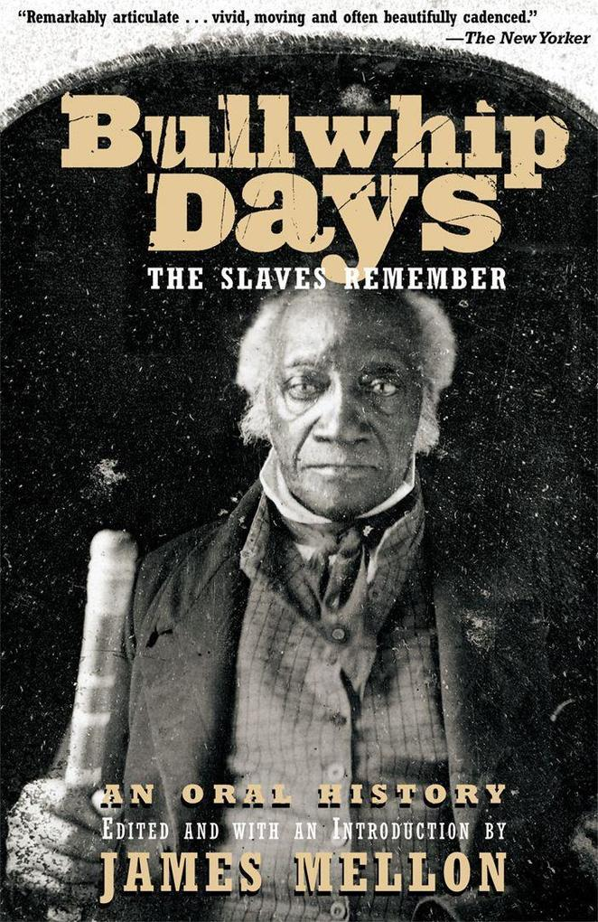 Bullwhip Days: The Slaves Remember: An Oral History als Taschenbuch