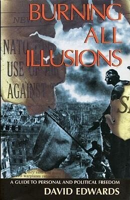 Burning All Illusions: A Guide to Personal and Political Freedom als Taschenbuch