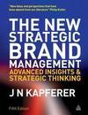 The New Strategic Brand Management