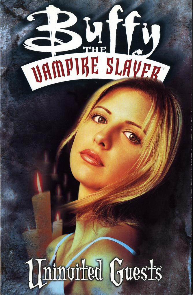Buffy the Vampire Slayer: Uninvited Guests als Taschenbuch
