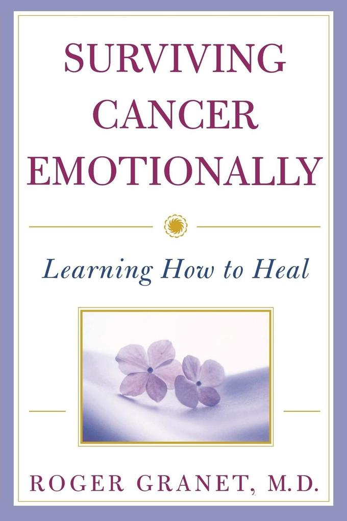 Surviving Cancer Emotionally: Learning How to Heal als Taschenbuch