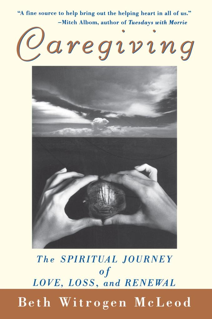 Caregiving: The Spiritual Journey of Love, Loss, and Renewal als Taschenbuch