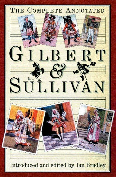 The Complete Annotated Gilbert and Sullivan als Buch