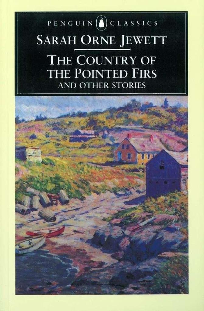 The Country of the Pointed Firs and Other Stories als Taschenbuch
