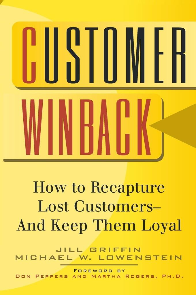Customer Winback: How to Recapture Lost Customers--And Keep Them Loyal als Taschenbuch