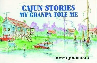 Cajun Stories My Granpa Tole Me als Taschenbuch