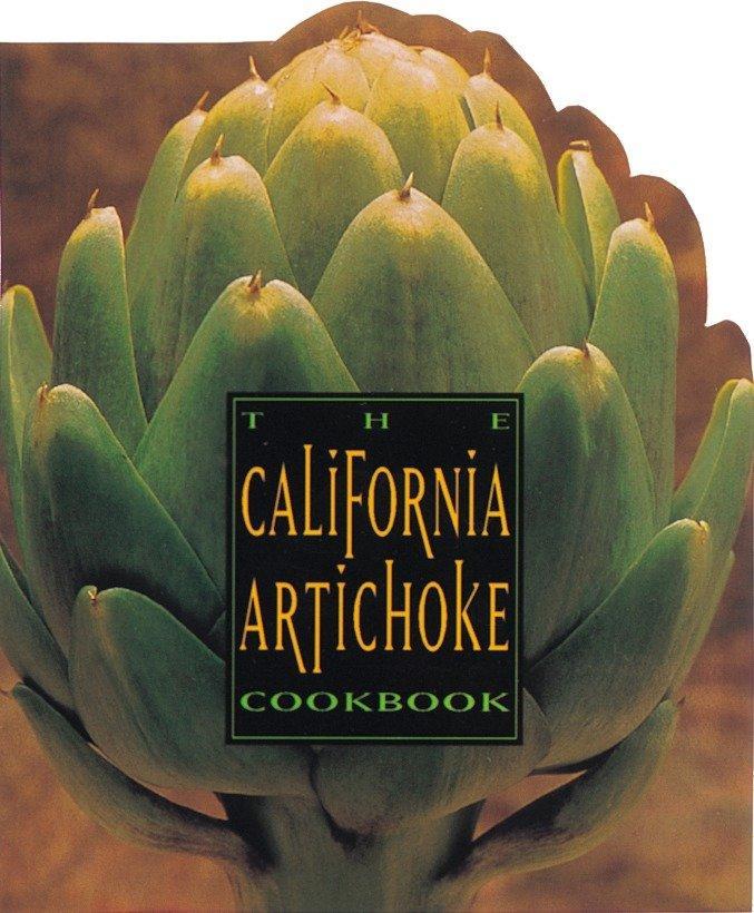 The California Artichoke Cookbook: From the California Artichoke Advisory Board als Taschenbuch