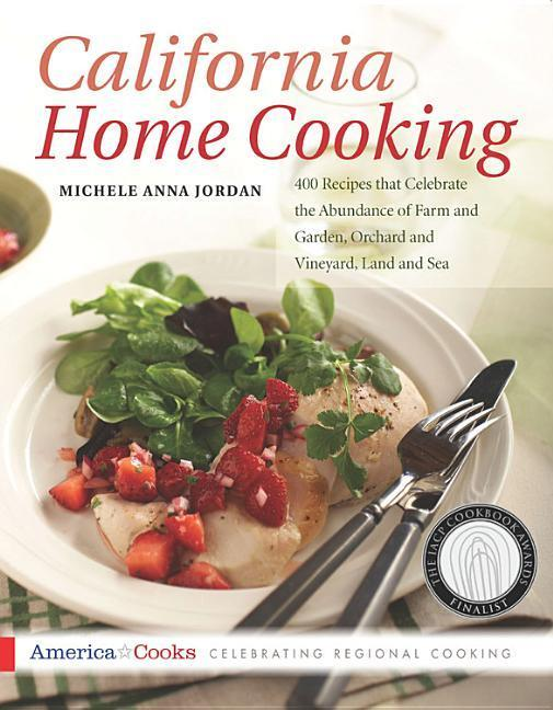 California Home Cooking: 400 Recipes That Celebrate the Abundance of Farm and Garden, Orchard and Vineyard, Land and Sea als Taschenbuch