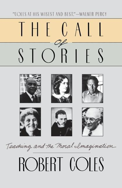 The Call of Stories: Teaching and the Moral Imagination als Taschenbuch