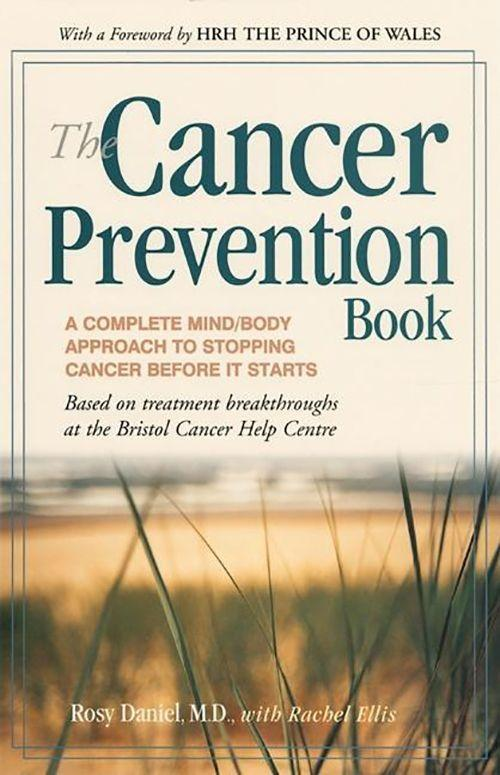 The Cancer Prevention Book: A Complete Mind/Body Approach to Stopping Cancer Before It Starts als Taschenbuch