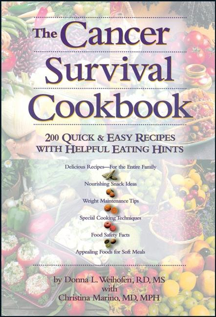 The Cancer Survival Cookbook: 200 Quick and Easy Recipes with Helpful Eating Hints als Taschenbuch