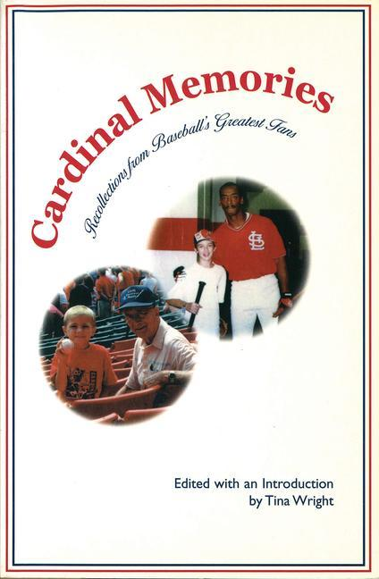 Cardinal Memories Cardinal Memories Cardinal Memories: Recollections from Baseball's Greatest Fans Recollections from Baseball's Greatest Fans Recolle als Taschenbuch
