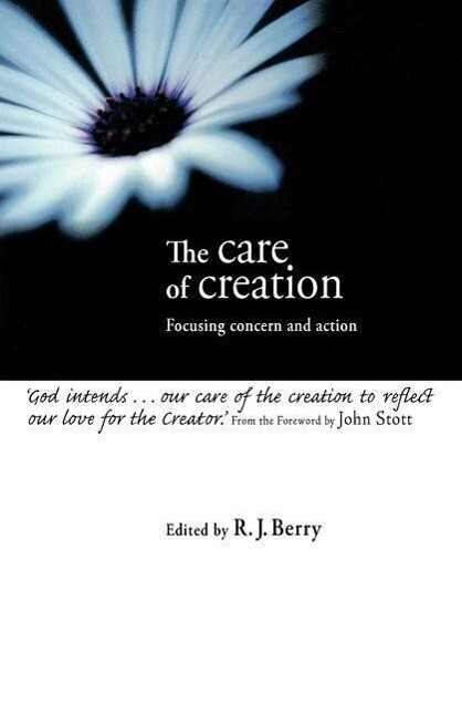 The Care of Creation: Focusing Concern and Action als Taschenbuch