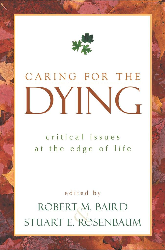 Caring for the Dying: Critical Issues at the Edge of Life als Taschenbuch
