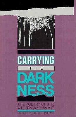 Carrying the Darkness: The Poetry of the Vietnam War als Buch