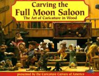 Carving the Full Moon Saloon: The Art of Caricatures als Taschenbuch