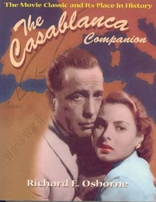 Casablanca Companion: The Movie Classic and Its Place in History als Taschenbuch