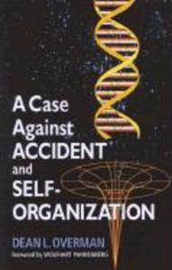 A Case Against Accident and Self-Organization als Taschenbuch