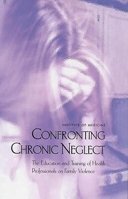 Confronting Chronic Neglect: The Education and Training of Health Professionals on Family Violence als Buch