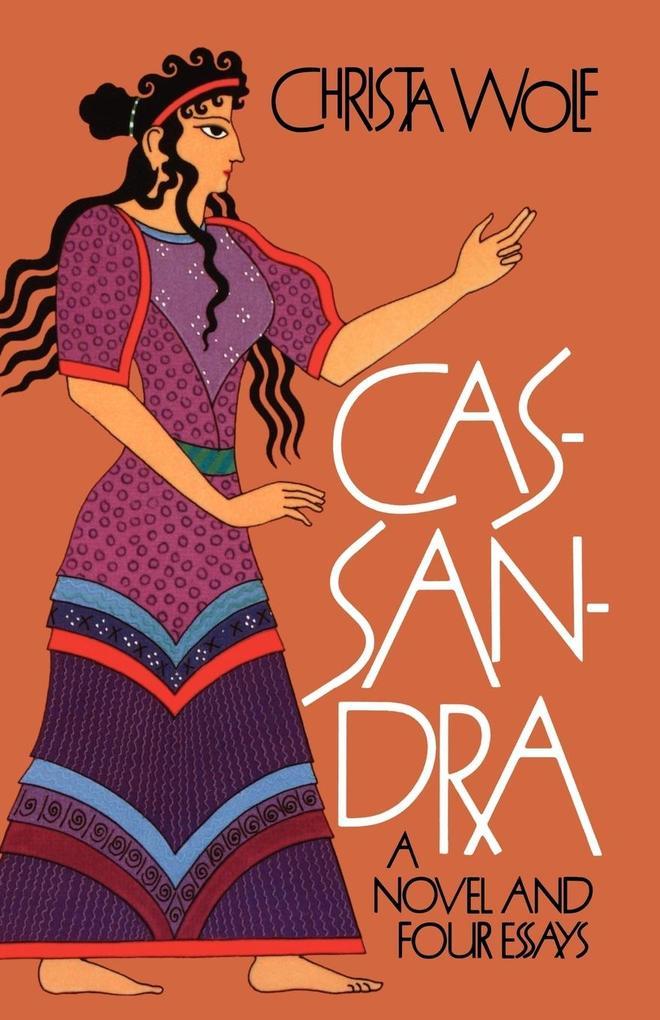Cassandra: A Novel and Four Essays als Taschenbuch