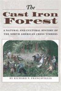 The Cast Iron Forest: A Natural and Cultural History of the North American Cross Timbers als Taschenbuch
