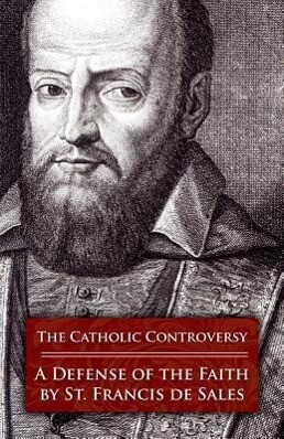 The Catholic Controversy: A Defense of the Faith als Taschenbuch